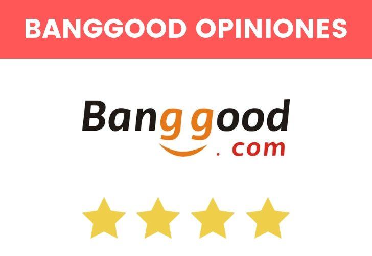 banggood opiniones ¿es fiable?
